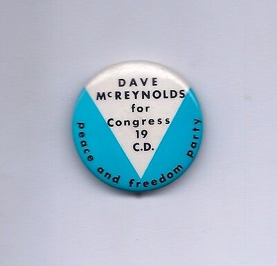 """""""Dave McReynolds for Congress 19 C.D. Peace and Freedom Party """" 1968 Pinback"""