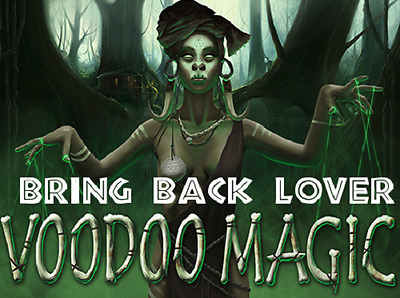 BRING BACK THAT LOVER TO WHERE THEY BELONG immediately DARK VOODOO magick