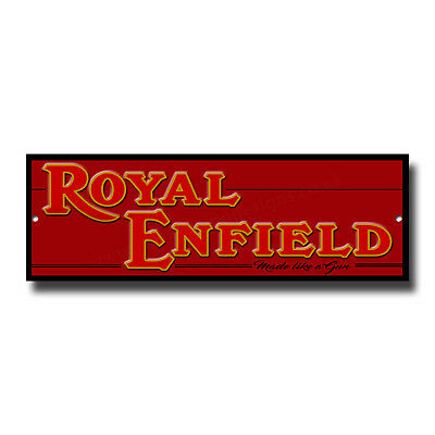 "Royal Enfield Motorcycles Made Like A Gun Metal Sign. Size 12"" X 4"""