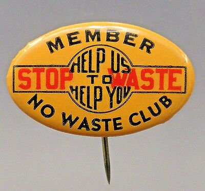 1940's WWII STOP WASTE MEMBER NO WASTE CLUB pinback button Home Front +