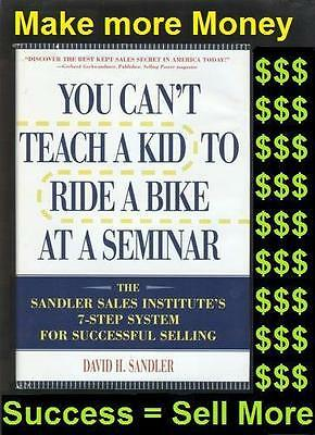 SANDLER SALES TRAINING You Can't Teach a Kid To Ride a Bike at a Seminar SELLING