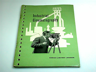 Kodak Industrial Cinematography - Vintage Book - Extremely Rare