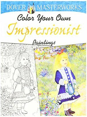 Dover Masterwork Color Your Own Impressionist Painting