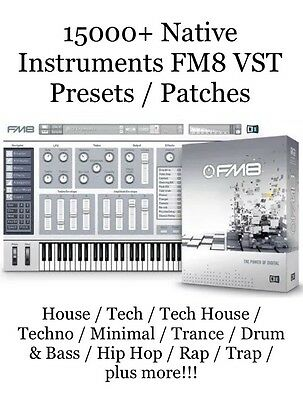 15000+ FM8 Presets / Patches / Native Instruments / House / Techno / Trance /