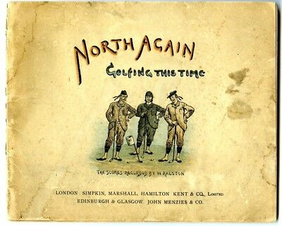 1894 NORTH AGAIN Golfing This Time Soft Bound Book by W. Ralston