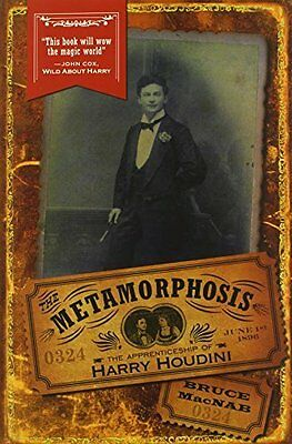 The Metamorphosis: The Apprenticeship of Harry Houdini First Edition by MacNab