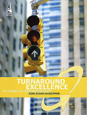 Turnaround Excellence: Six Studies of Corporate Renewal-ExLibrary