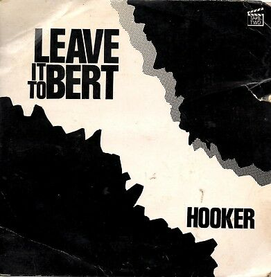 """Leave It To Bert - Hooker / When You Took From Me 7"""" 45 Take Two TTR5401 d1988"""