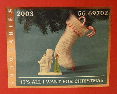 "Dept. 56 Snowbabies ""Its All I Want For Christmas""  MIB Figurine / Stocking 2003"