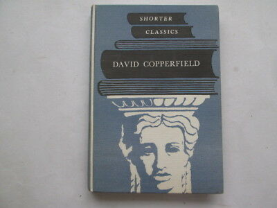 Good - David Copperfield (Shorter Classics) - Dickens, Charles  1966 impression.