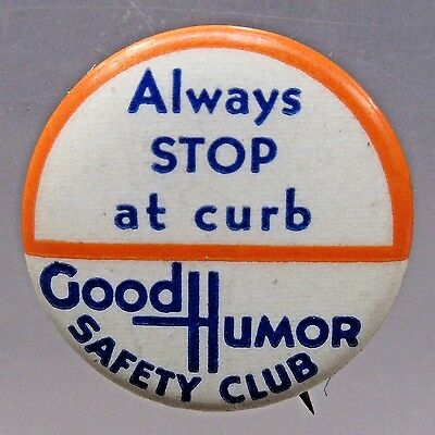 Always Stop At Curb 1930's GOOD HUMOR SAFETY CLUB ICE CREAM pinback button +
