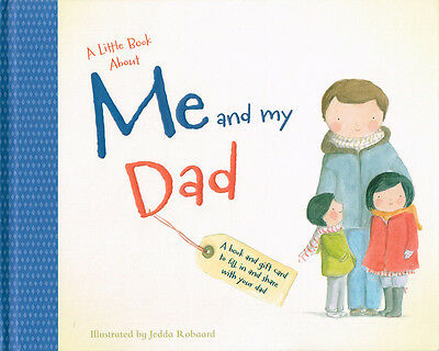 A Little Book about Me and My Dad ISBN 978-1-74346-306-2 Five Mile Press