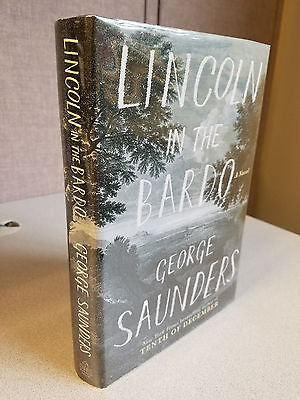 Lincoln in the Bardo - George Saunders - Signed First Edition, 1st Printing
