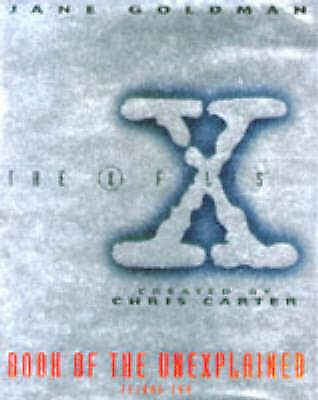 """VERY GOOD"" ""X-files"" Book of the Unexplained: Vol 2, Jane Goldman, Book"