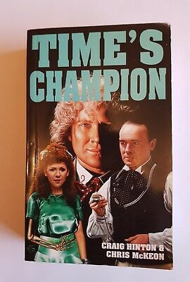 Doctor Who: Time's Champion by Craig Hinton and Chris McKeon.