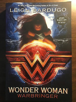 Wonder Woman: Warbringer  by Leigh Bardugo (Six of Crows)  SC  ARC / PROOF 2017