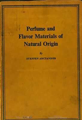 Perfume and Flavor Materials of Natural Origin by Steffen Arctander