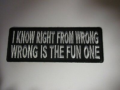 I know right from wrong....... patch Sew/iron on - funny rider biker motorcycle