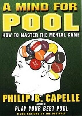 A Mind For Pool How to Master the Mental Game Philip B. Capelle