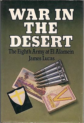 War in the Desert, The Eighth Army at El Alamein, by James Lucas