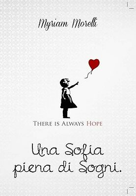 Una Sofia piena di Sogni. There is always hope - Myriam Morelli