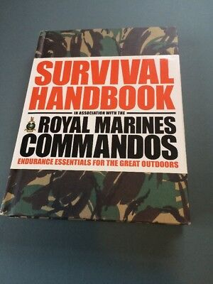 The Survival Handbook in Association with the Royal Marines Commandos:...