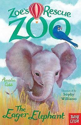 Zoe's Rescue Zoo: The Eager Elephant by Amelia Cobb (Paperback, 2014)-G027