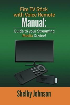 Fire TV Stick with Voice Remote Manual: Guide to your Streaming SOLO LIBRO-GUIDA