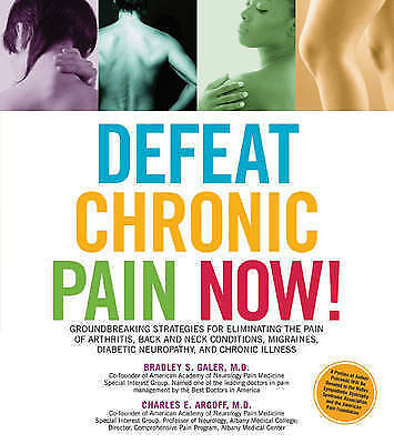 Defeat Chronic Pain Now!: Groundbreaking Strategies for Eliminating-ExLibrary