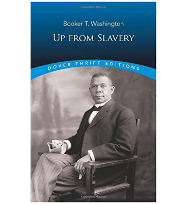 Up from Slavery by Booker T. Washington (1995, Paperback, Reprint)