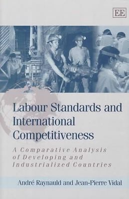 Labour Standards and International Competitiveness: A Comparative-ExLibrary