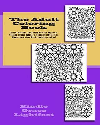 The Adult Coloring Book: Secret Gardens, Enchanted Forests, Mystical...