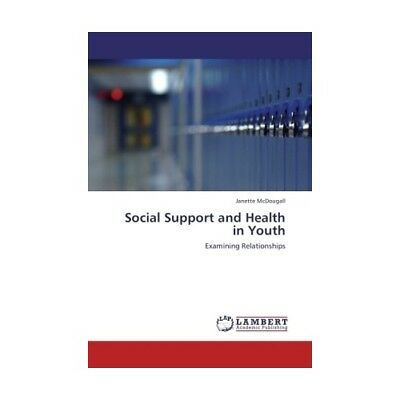 Social Support and Health in Youth McDougall, Janette