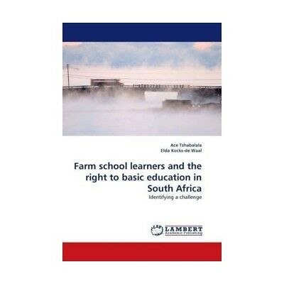 Farm school learners and the right to basic education in South Africa Tshabala..