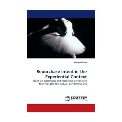 Repurchase intent in the Experiential Context Hume, Margee