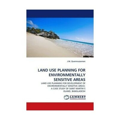 LAND USE PLANNING FOR ENVIRONMENTALLY SENSITIVE AREAS Quamruzzaman, J. M.