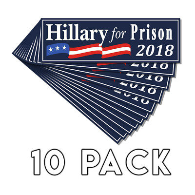 Anti Hillary For Prison Blue Bumper Sticker 2018 Decal 10 Pack Lock Her Up