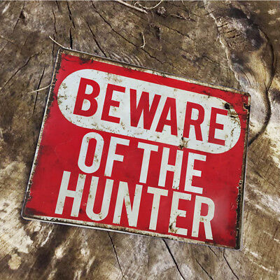 Beware of the Hunter - VINTAGE ENAMEL METAL TIN SIGN WALL PLAQUE