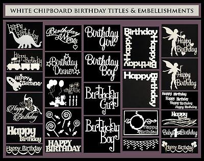 White Chipboard - Birthday Titles and Embellishments
