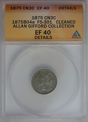 1875 3 Cent Nickel EF Details ANACS,1875B04a, FS-301, ALLAN GIFFORD COLLECTION