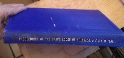 Proceedings of the GRAND LODGE of COLORADO 1905 AF & AM Free US Shipping RARE