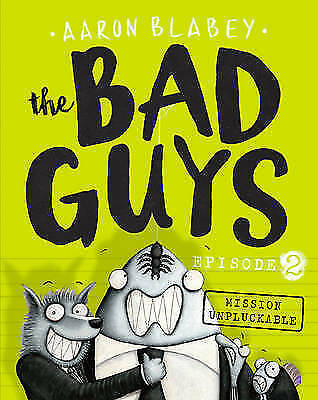 The Bad Guys Episode 2: Mission Unpluckable by Aaron Blabey-9781407170572-F017