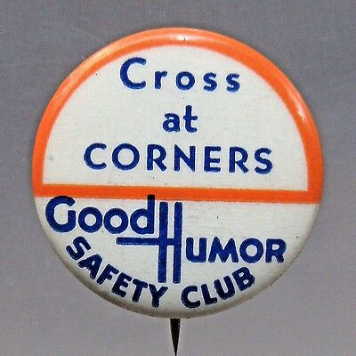 Cross At Corners 1930's GOOD HUMOR SAFETY CLUB ICE CREAM pinback button +