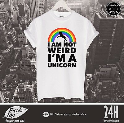 fe262b96096d35 I Am Not Weird I'm A Unicorn T Shirt Top Fancy Rainbow Gift Girlfriend