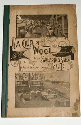 Vintage 1913 A CLIP OF WOOL from SHEARING SHED TO SHIP BOOK- Sheep,Wool Industry