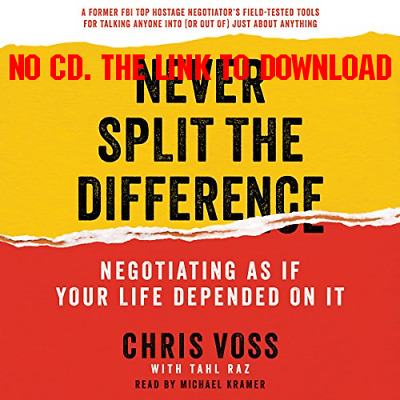 Never Split the Difference Negotiating as if Your Life Depended on I (AUDIO BOOK