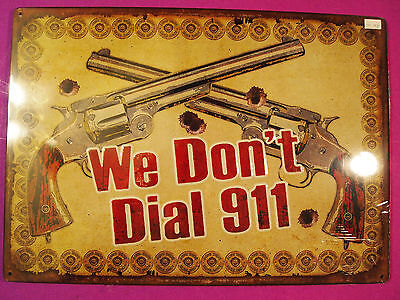 """Large Tin Collectible Sign """"We Dont Dial 911"""""""