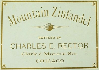 1870's-80's Mountain Zinfandel Charles E. Rector, Chicago Wine Bottle Label L5