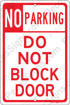 """No Parking DO NOT BLOCK DOOR - 8""""x12"""" Aluminum Sign Made in the USA UV Protected"""