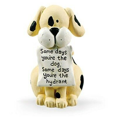 """humorous Desk PET FIGURINE DOG Puppy Some days you're the hydrant New 3""""H Resin"""